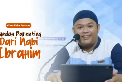 "Kajian Parenting ""Faedah Parenting Dari Nabi Ibrahim"""